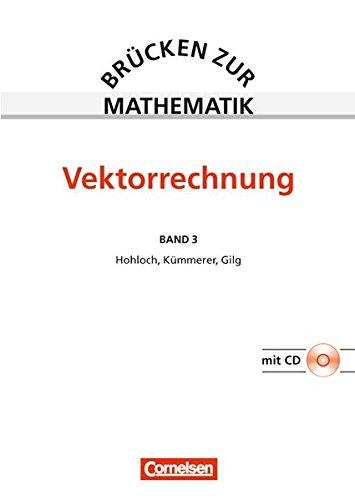 Brücken zur Mathematik: Band 3 - Vektorrechnung (3., neubearbeitete Auflage): Schülerbuch mit CD-ROM