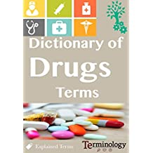 Dictionary of Drugs terms: Medical Terminology