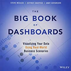 The definitive reference book with real-world solutions you won't find anywhere else The Big Book of Dashboards presents a comprehensive reference for those tasked with building or overseeing the development of business dashboards. Comprising...