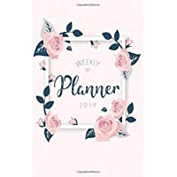 Weekly Planner 2019: Calendar Schedule Organizer and Daily Planner With Inspirational Quotes And Floral Lettering Cover |  January 2019 to December 2019