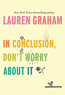 Book Cover: In Conclusion, Don't Worry About It