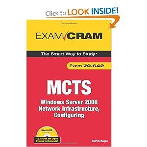 MCTS 70-642 Exam Cram: Windows Server 2008 Network Infrastructure, Configuring Patrick E. Regan