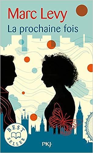 196a8c33927b Amazon.fr - La prochaine fois - Marc Levy - Livres