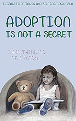 ADOPTION IS NOT A SECRET...: I AM THINKING OF A MEDAL (Books for children and parents Book 2)