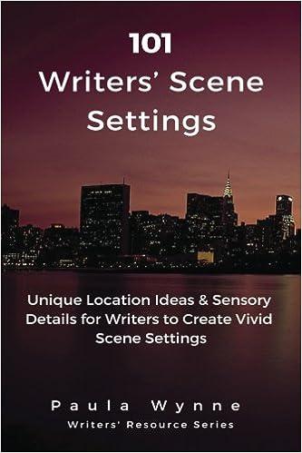 101 Writers Scene Settings Unique Location Ideas Sensory Details