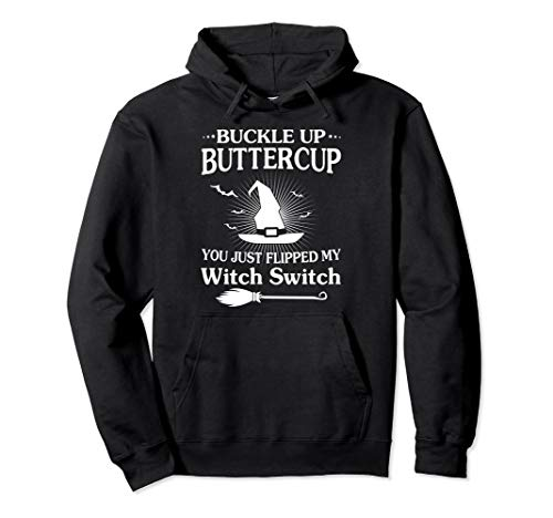 Buckle up Buttercup Flipped My Witch Switch Halloween -