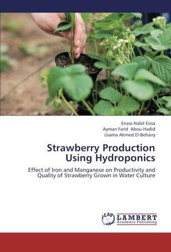 Strawberry Production Using Hydroponics: Effect of Iron and Manganese on Productivity and Quality of Strawberry Grown in Water Culture