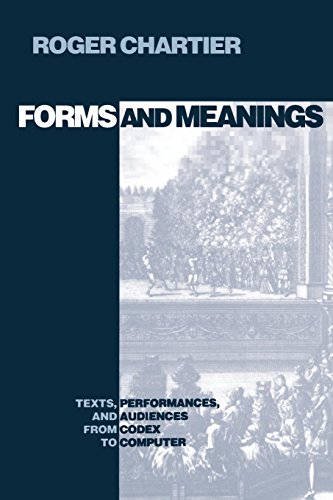 Forms and Meanings: Texts, Performances, and Audiences from Codex to Computer (New Cultural Studies)