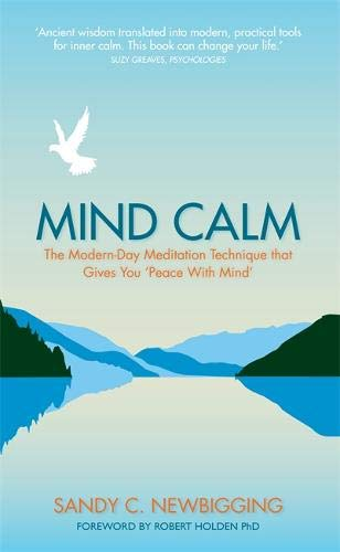 Mind Calm: The Modern-Day Meditation Technique that Proves the Secret to Success is Stillness