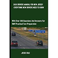 2020 DRIVERS MANUAL FOR NEW JERSEY -EVERYTHING NEW DRIVERS NEED TO KNOW: With Over 300 Questions and Answers for DMV…