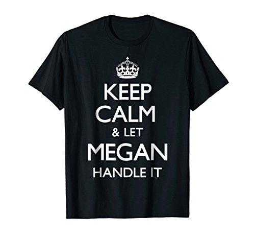 Megan Keep Calm Funny Megan Gift T-Shirt from Megan Keep Calm Funny Tees