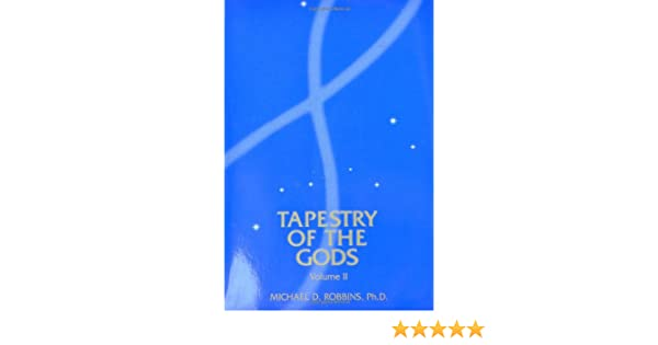 The Tapestry of the Gods: Psychological Transformation and the Seven Rays, Vol. 2