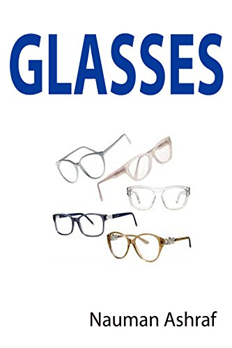 Glasses: Detailed guide book about different types of glasses and their - Type Different Of Glasses