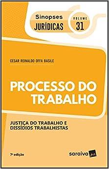 Sinopses jurídicas: Processo do trabalho - 7ª edição de 2019: Justiça do Trabalho e Dissídios Trabalhistas: 31