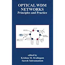 Optical WDM Networks: Principles and Practice (The Springer International Series in Engineering and Computer Science Book 554)