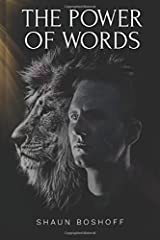 The Power of Words: The 21 Day Challenge - Radically change any area of your life for the better, whether finances, relationships, self confidence & more, just through the Power of your Words. Try It! Paperback