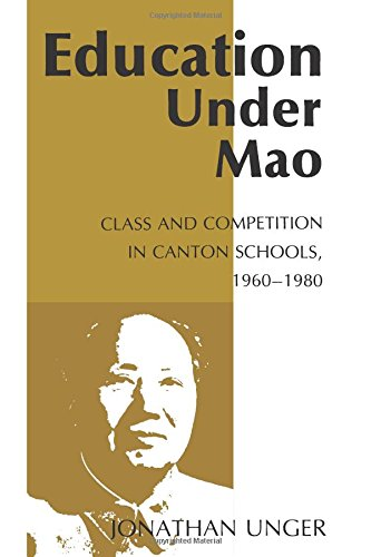 Education Under Mao: Class and Competition in Canton Schools, 1960-1980