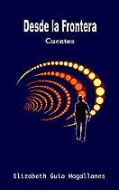 Desde La Frontera: Cuentos (spanish Edition)