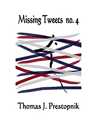 Missing Tweets No. 4 by Thomas J. Prestopnik ebook deal