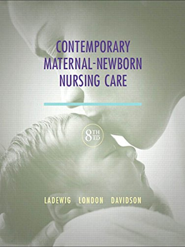 Download Contemporary Maternal-Newborn Nursing (Maternal Newborn Nursing Care: Nurse, Family, Community)
