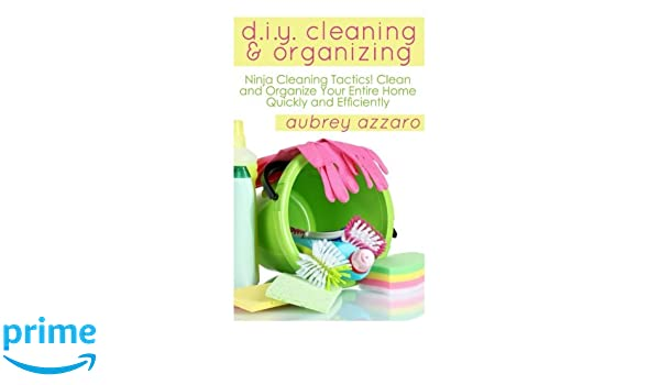 DIY Cleaning And Organizing: Ninja Cleaning Tactics! Clean ...