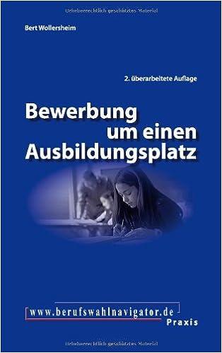 bewerbung um einen ausbildungsplatz bert wollersheim 9783833409073 books amazonca - Ca Bewerbung
