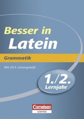 Besser in der Sekundarstufe I - Latein: 1./2. Lernjahr - Grammatik: Übungsbuch mit separatem Lösungsheft (20 S.)