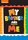 My Brother and Me: The Complete Series
