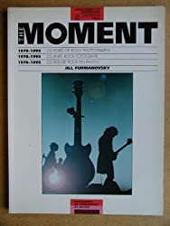 The Moment, The: 25 Years of Rock Photography
