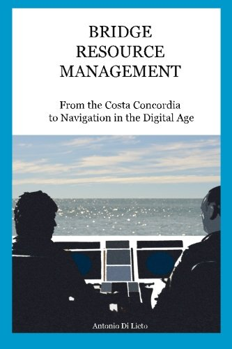 Download Bridge Resource Management: From the Costa Concordia to Navigation in the Digital Age pdf epub