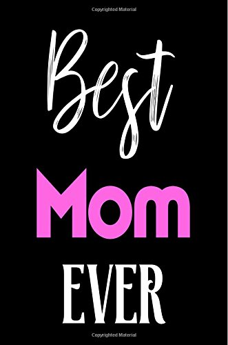 Best Mom Ever: Mother's Birthday Gift Cute Notebook pdf