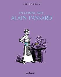 En cuisine avec Alain Passard par Christophe Blain