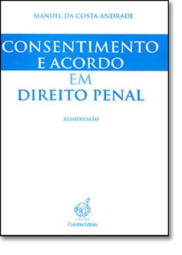 Consentimento e Acordo em Direito Penal (Contributo para a fundamentação de um paradigma dualista)