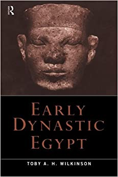 Book Early Dynastic Egypt by Toby A.H. Wilkinson (2001-08-10)