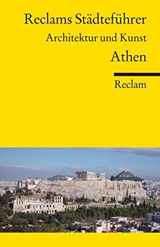 Reclams Städteführer Athen: Architektur und Kunst (Reclams Universal-Bibliothek)