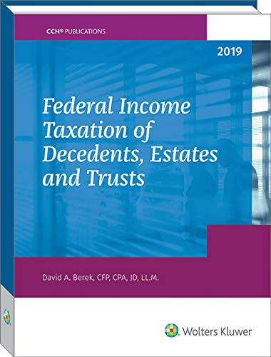 Federal Income Taxation of Decedents, Estates and Trusts - 2019 -  David A. Berek, Paperback