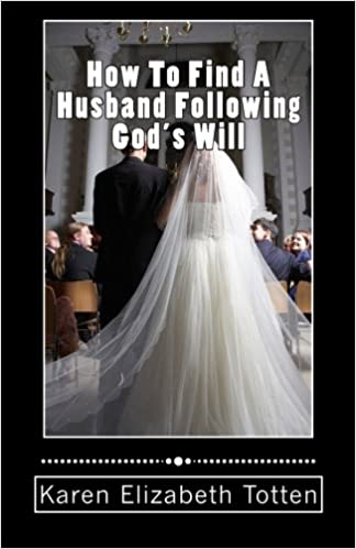 How To Find A Husband Following Gods Will