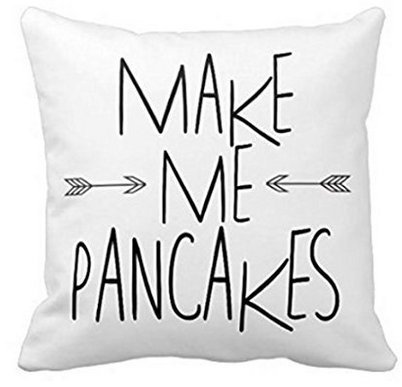 18 x 18 inches Make Me Pancakes - Arrow Quote Pillows Case Decorative Canvas Accent Pillow Cover for Sofa - Make Accent Pillows