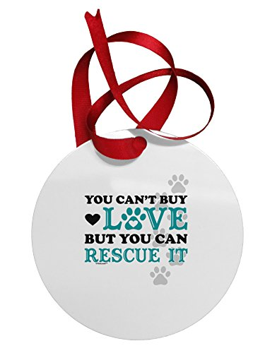 TooLoud Can't Buy Love Rescue It Circular Metal Ornament (Trees Az Sale Christmas For Phoenix)