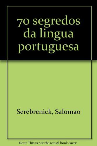 70 segredos da lingua portuguesa (Portuguese Edition) - Salomao Serebrenick