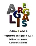 Programme agrégation 2014 - Lettres modernes - Concours Externe: Agrégalis