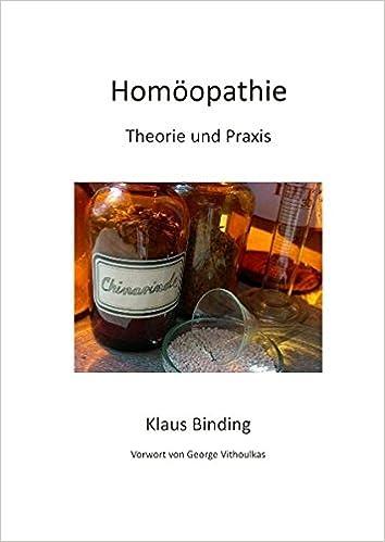 Homöopathie: Theorie und Praxis (German Edition)