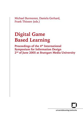 Digital game based learning: proceedings of the 4th International Symposium for Information Design, 2nd of June 2005 at Stuttgart Media University pdf