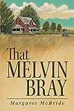 That Melvin Bray