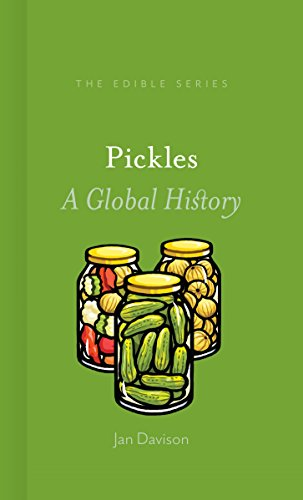 Pickles: A Global History (Edible) by Jan Davison