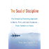 The Soul of Discipline: The Simplicity Parenting Approach to Warm, Firm, and Calm Guidance-From Toddlers to Teens