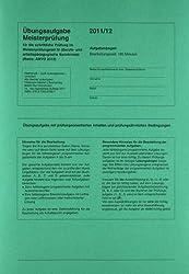Übungssätze für Teil III  u. IV der Meisterprüfung mit Lösungsvorschlägen: Für die Vorbereitung auf die Meisterprüfung