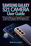 Samsung Galaxy S21 Camera User Guide: A Complete