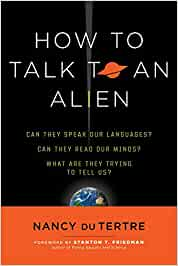 How to Talk to an Alien: Can They Speak Our Language? Can ...