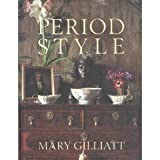 Period Style : The Complete Guide to Restoring Period Homes, Gilliat, Mary, 0316313947